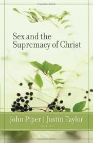 Sex & supremacy of christ