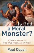 Is God a moral monster